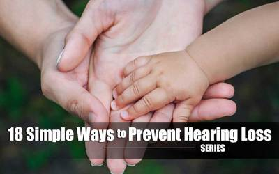 18 Simple Ways to Prevent Hearing Loss – Tip #8