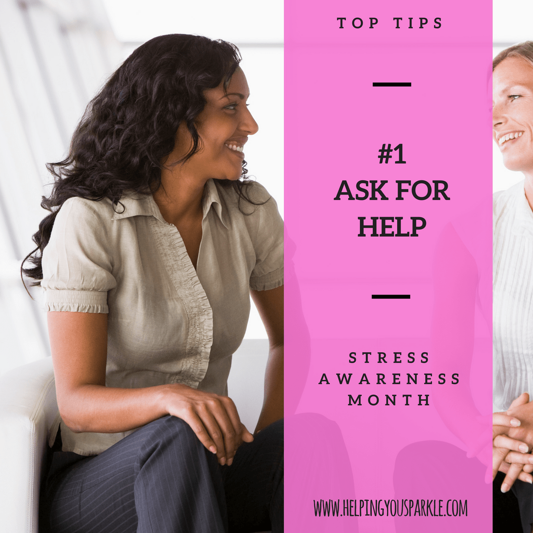 Stress Awareness Month – Top Tips – Ask for help