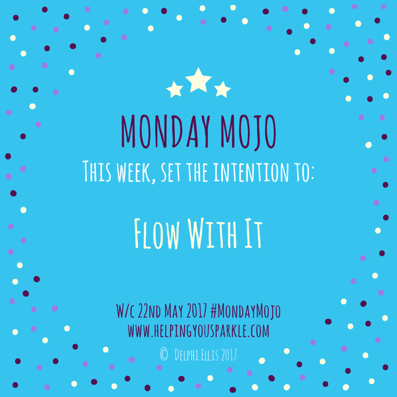 Monday Mojo – Flow With It