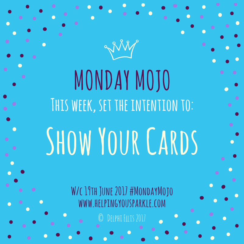 Monday Mojo – Show Your Cards