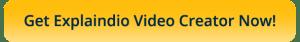 Get Explaindio Video Creator Now