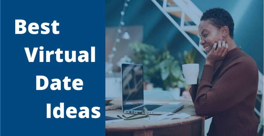 Best Virtual Date Ideas