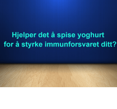 Hjelper det å spise yoghurt for å styrke immunforsvaret ditt?