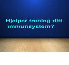 Hjelper trening ditt immunsystem og immunforsvaret?