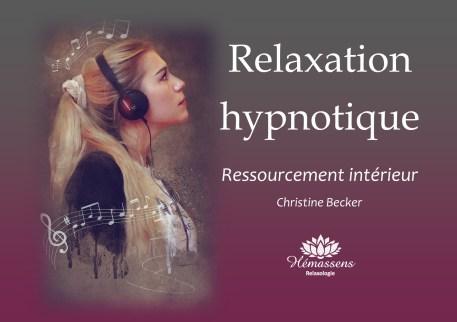 Séance gratuite de relaxation hypnotique. Accéder à son endroit de ressourcement intérieur. Hémassens Relaxologie