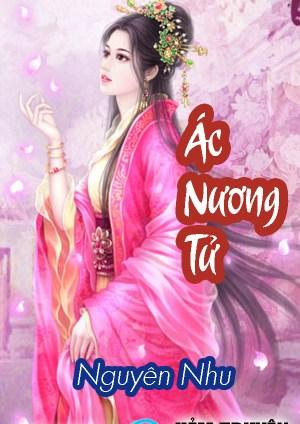 Đọc truyện Ác nương tử của Nguyên Nhu trên HEMTRUYEN.COM