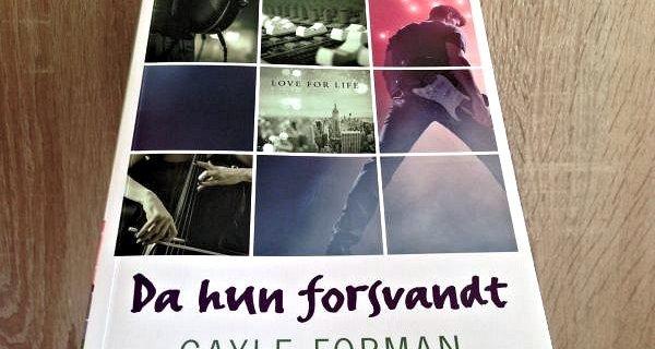 """""""Da hun forsvandt"""" (If I stay #2) af Gayle Forman - boganmeldelse - Bogfinken bogblog"""