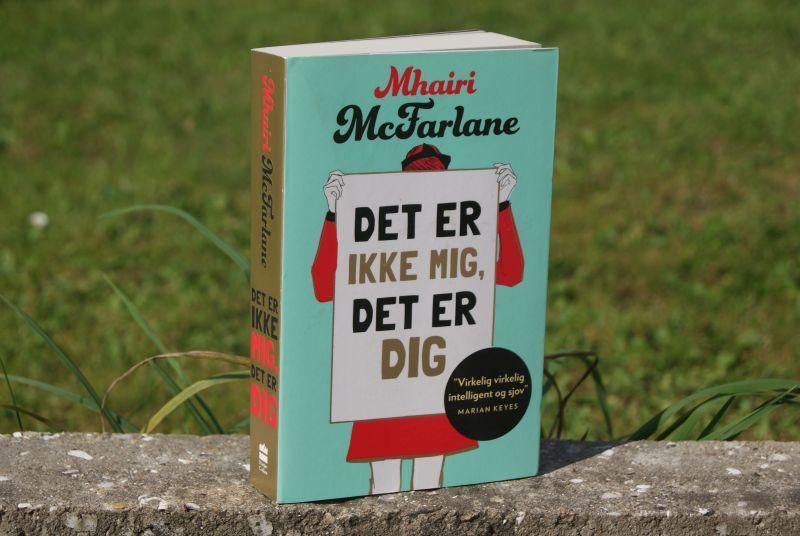 """""""Det er ikke mig, det er dig"""" af Mhairi McFarlane - boganmeldelse - Bogfinkens bogblog"""