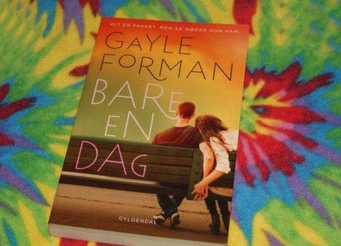 """""""Bare en dag"""" af Gayle Forman - boganmeldelse - Bogfinken bogblog"""