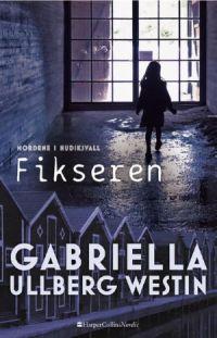 """""""Fikseren"""" af Gabriella Ullberg Westin (Mordene i Hudiksvall #3) - Bogfinkens bogblog"""