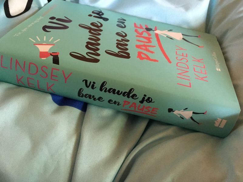 Vi havde jo bare en pause af Lindsey Kelk - Bogfinkens bogblog
