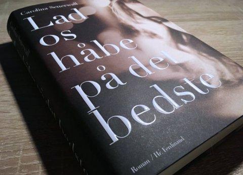 Lad os håbe på det bedste af Carolina Setterwall - Bogfinkens bogblog