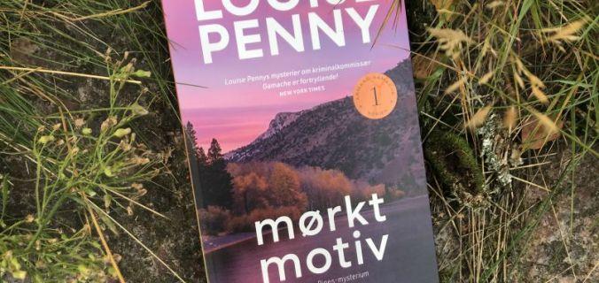 Mørkt motiv af Louise Penny - Armand Gamache serien #1 - Bogfinkens bogblog