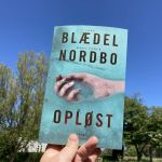 Opløst af Sara Blædel og Mads Peder Nordbo - Bogfinkens bogblog