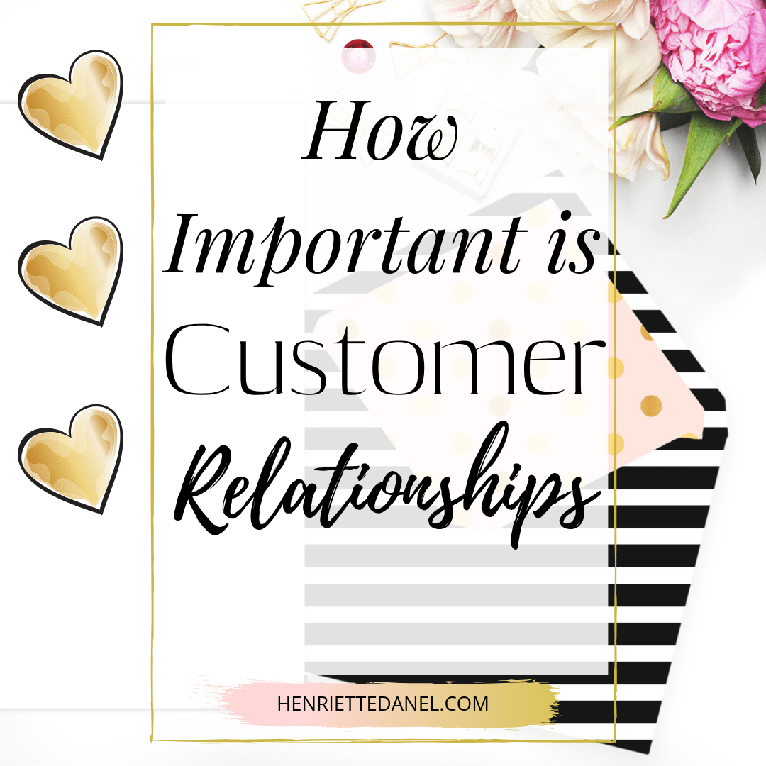 how important is customer relationships