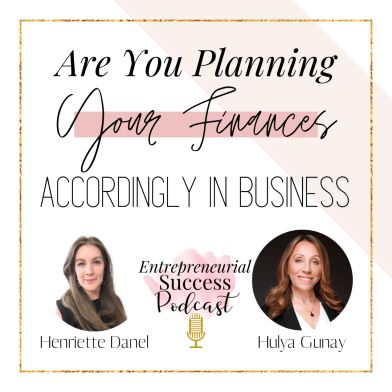 are you planning your finances accordingly in business.