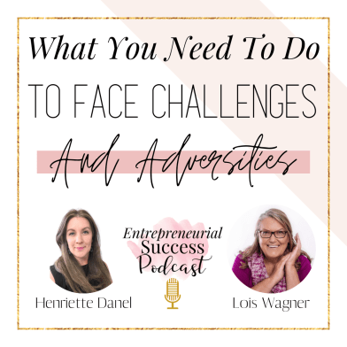 what you need to do to face challenges and adversities