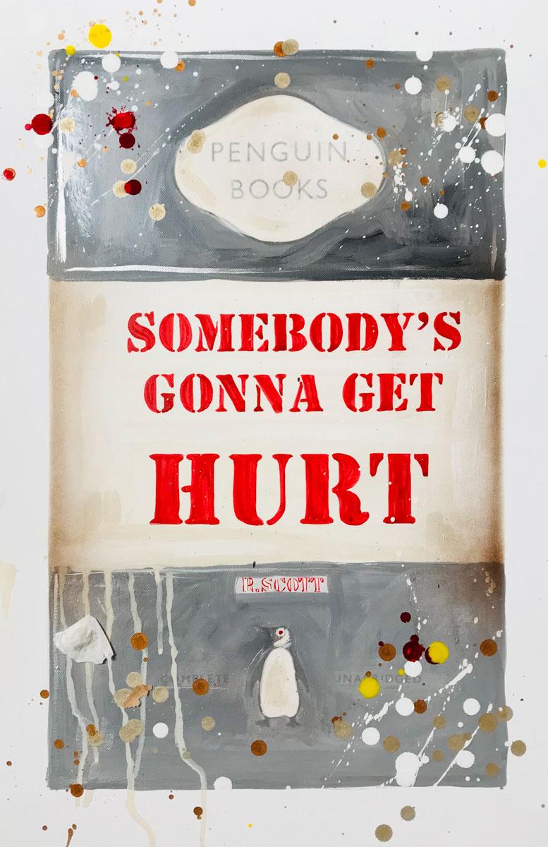 Somebody's Gonna Get Hurt by R Scott