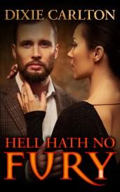 Hell Hath No Fury by Dixie Carlton