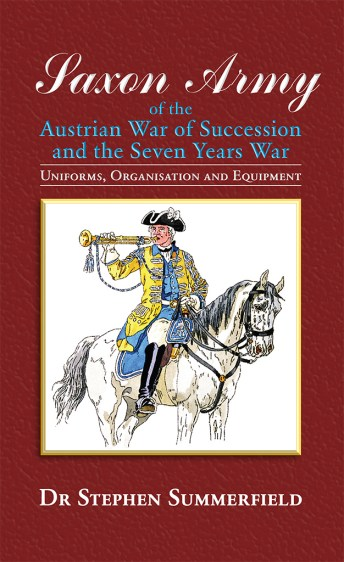 Saxon Army of the Austrian War of Succession by Dr Stephen Summerfield front cover