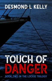 Touch of Danger by Desmond L Kelly