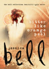Bitter Like Orange Peel by Jessica Bell