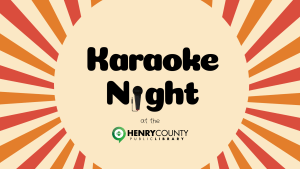 Karaoke at the Library @ Henry County Public Library