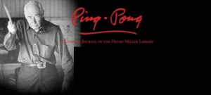 The Henry Miller Memorial Library is pleased to announce the 2015 publication of PING PONG, a journal of the arts!