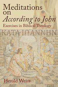 Meditations on According to John