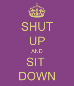 shut-up-sit-down
