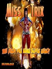 MissTrix- The First Pig King Super Hero- [Pig King]