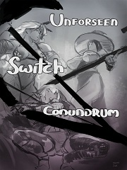 Unforseen Switch Conundrum- [Asera]