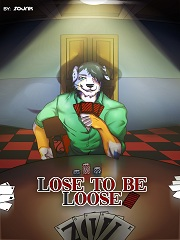 Lose to be Loose- [By Zourik]
