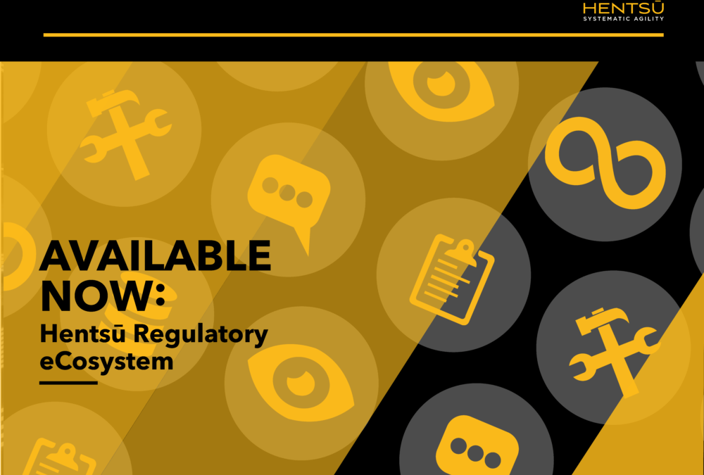 Available Now: Hentsū Regulatory eCosystem