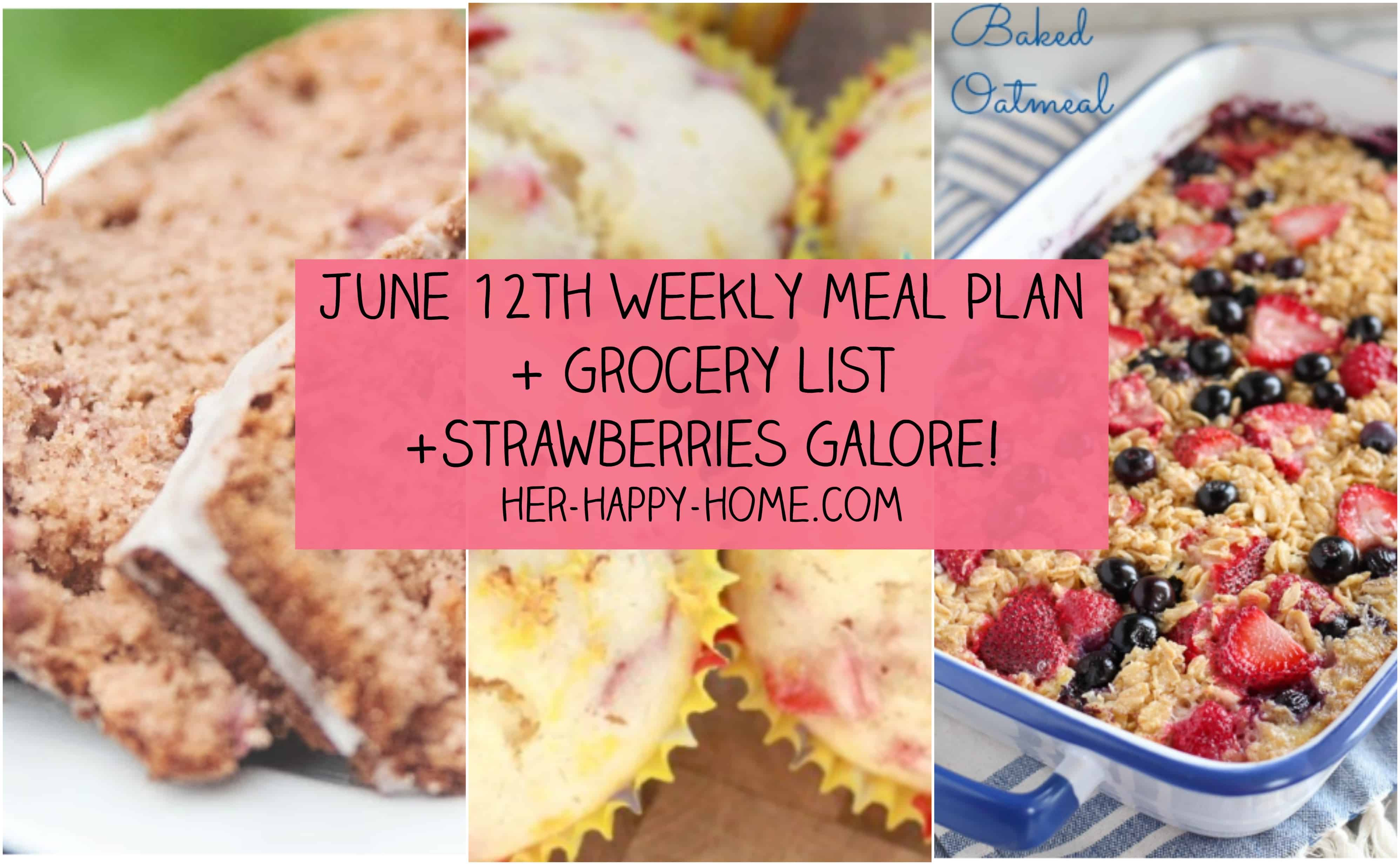 June 12th Meal Plan + Grocery Lists + Strawberries Galore!