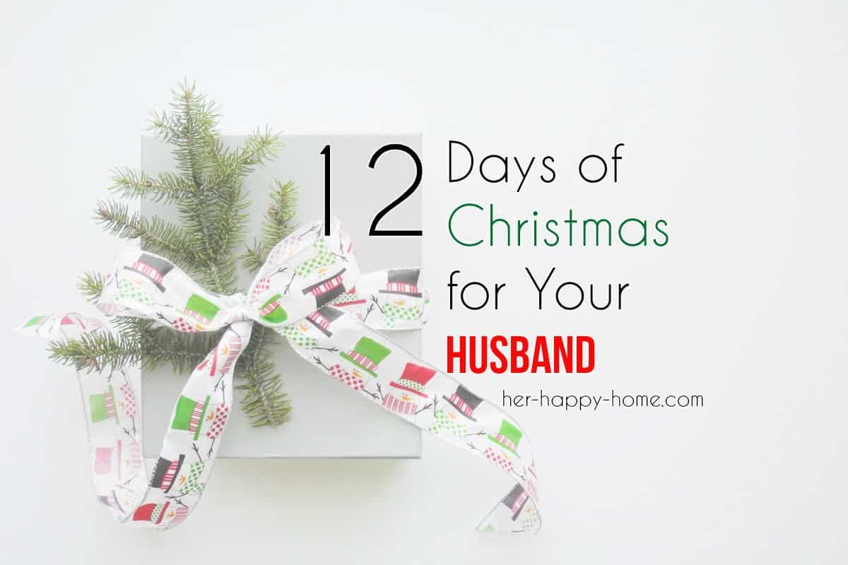 12 days of christmas for your husband