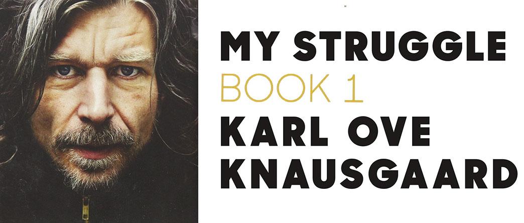 My Struggle Book 1, by Karl Ove Knausgaard