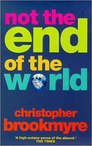 Not the End of the World, by Christopher Brookmyre