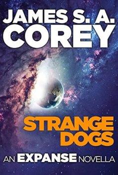 Strange Dogs, by James S.A. Corey