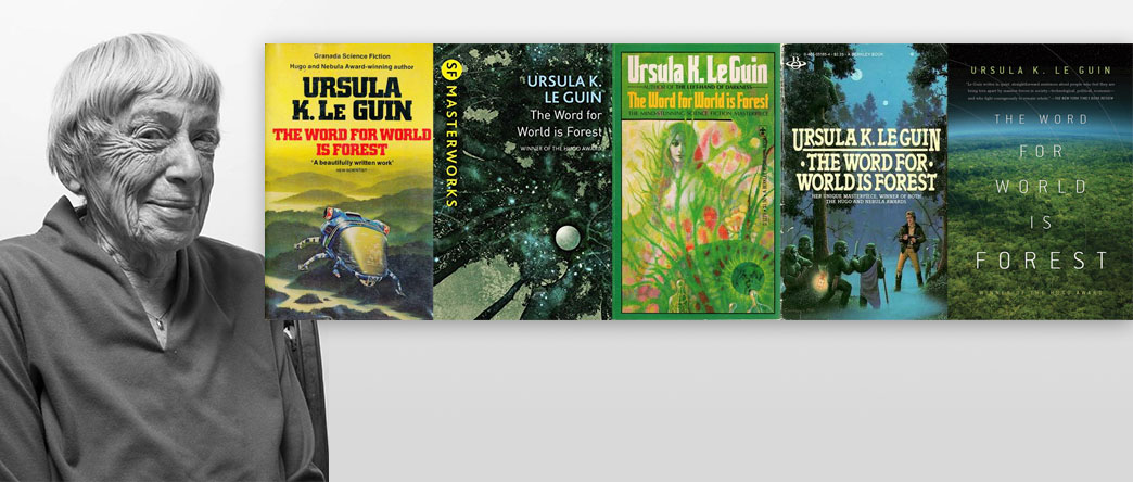 The Word for World is Forest (Hainish Cycle), by Ursula K. Le Guin