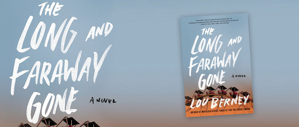 The Long and Faraway Gone, by Lou Berney