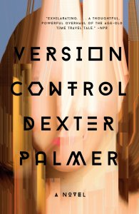 Version Control, Dexter Palmer