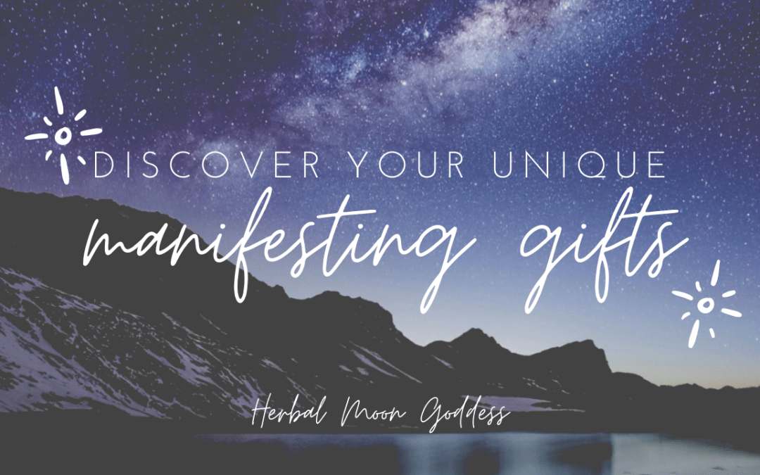 Find Your Unique Manifesting Gifts
