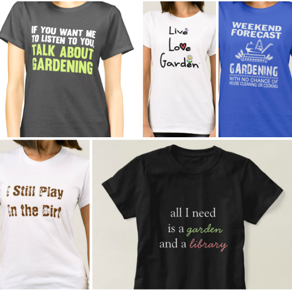 Fun T-shirts for Gardeners