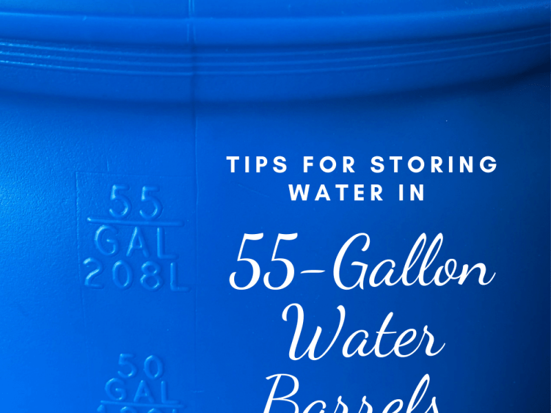 Tips for Storing Water In 55 Gallon Water Barrels
