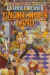 Gnome Man's Land by Esther Friesner (Stacey)