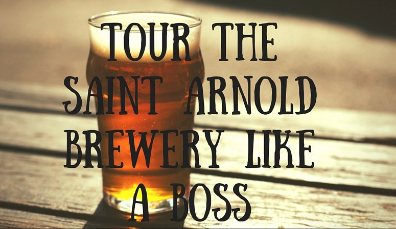 Tour the Saint Arnold Brewery Like A Boss