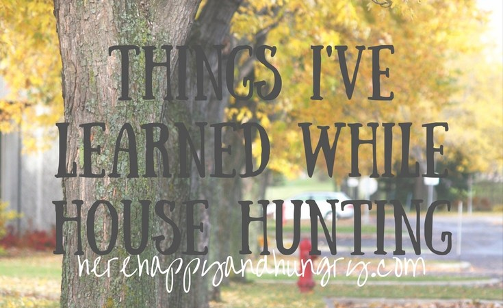 Things I've Learned While House Hunting