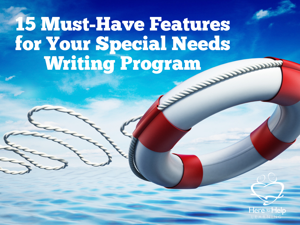15 Must Have Features For Your Special Needs Writing Program