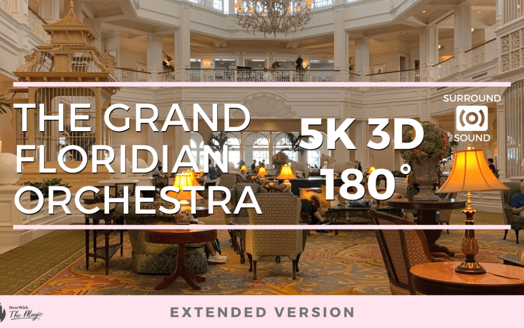Grand Floridian Society Orchestra (5K 3D 180°) Extended Version